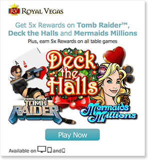5x Real Cash Rewards at Royal Vegas Casino