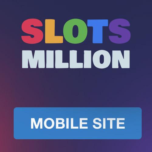 Slots Million mobile casino site